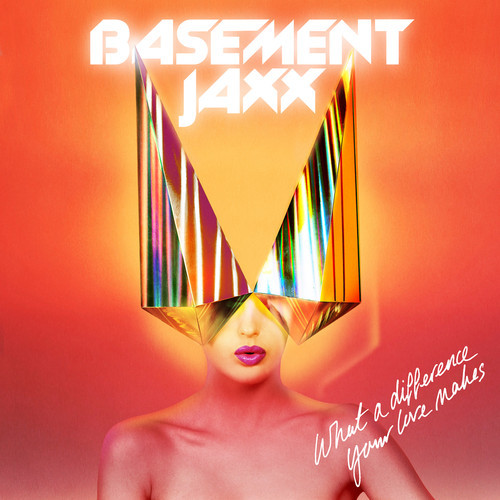 Basement Jaxx what a difference